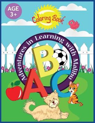 Adventures in Learning with Malibu: ABC Coloring Book - Adventures in Learning with Malibu 4 (Paperback)