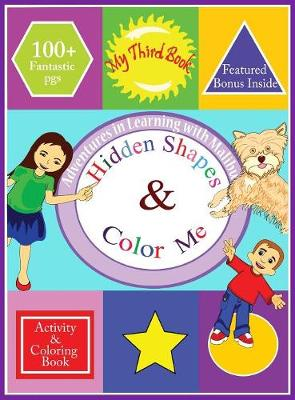 Adventures in Learning with Malibu: Hidden Shapes & Color Me: Activity & Coloring Book - Adventures in Learning with Malibu 3 (Hardback)