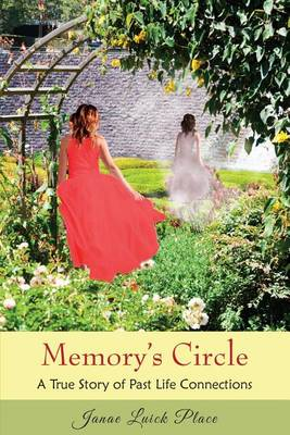 Memory's Circle: A True Story of Past Life Connections (Paperback)