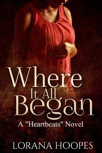 "Where It All Began: A ""Heartbeats"" Novel - Heartbeats 2 (Paperback)"
