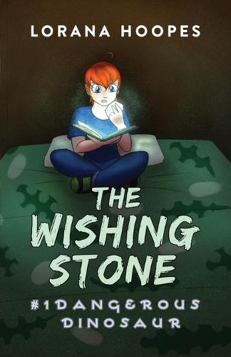 The Wishing Stone: Dangerous Dinosaur - Wishing Stone 1 (Paperback)