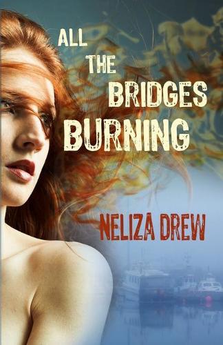 All the Bridges Burning - Davis Groves 1 (Paperback)