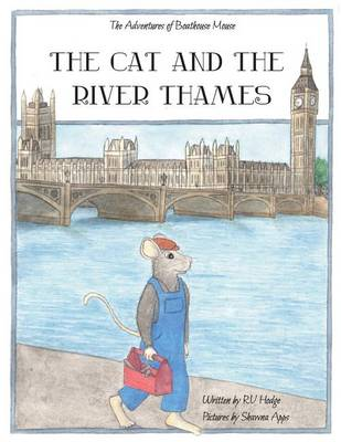 The Cat and the River Thames - Adventures of Boathouse Mouse 2 (Paperback)