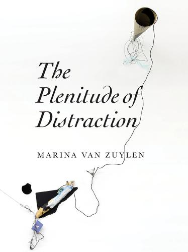 The Plenitude of Distraction (Paperback)