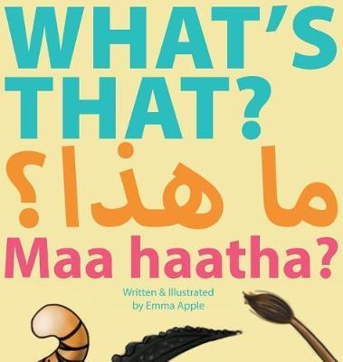 What's That? Maa Haatha? - English/Arabic Early Learners 1 (Hardback)