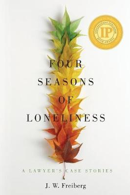 Four Seasons of Loneliness: A Lawyer's Case Stories (Paperback)