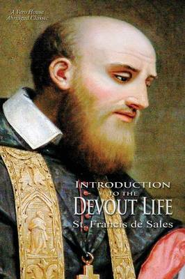 Introduction to the Devout Life (a Vero House Abridged Classic) (Paperback)