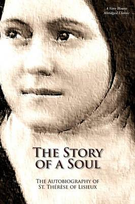 The Story of a Soul (a Vero House Abridged Classic) (Paperback)