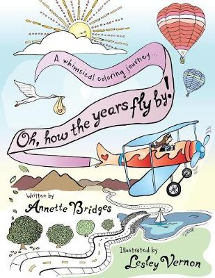 Oh, How the Years Fly By!: A Whimsical Coloring Journey... (Paperback)