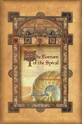 The Bottom of the Spiral: Fully Illustrated Edition (Paperback)