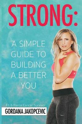 Strong: A Simple Guide to Building a Better You (Paperback)