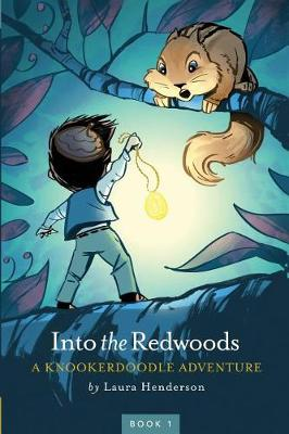 Into the Redwoods: A Knookerdoodle Adventure - Knookerdoodle Adventure 1 (Paperback)