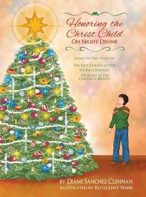 Honoring The Christ Child: Oh Night Divine (Hardback)