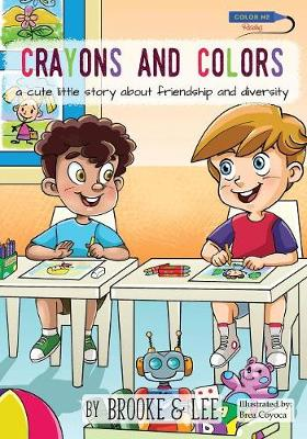 Crayons and Colors: A Cute Little Story about Friendship and Diversity (Paperback)