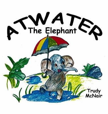 Atwater the Elephant (Hardback)