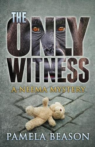 The Only Witness: A Neema Mystery - Neema Mysteries 1 (Paperback)