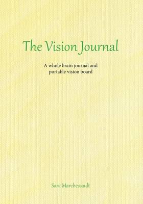 The Vision Journal: A Whole Brain Journal and Portable Vision Board (Paperback)