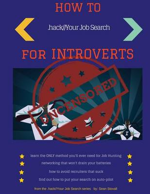 How to Hack Your Job Search: For Introverts - Hack Your Job Search (Paperback)