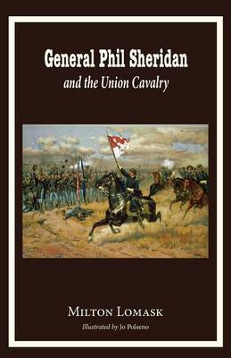 General Phil Sheridan and the Union Cavalry (Paperback)