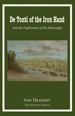 de Tonti of the Iron Hand and the Exploration of the Mississippi (Paperback)