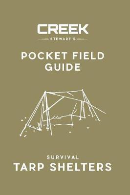 Pocket Field Guide: Survival Tarp Shelters (Paperback)