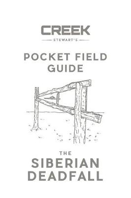 Pocket Field Guide: The Siberian Deadfall (Paperback)