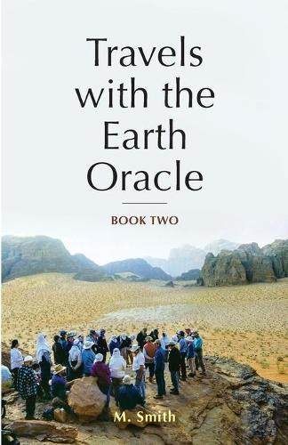 Travels with the Earth Oracle - Book Two - Travels with the Earth Oracle TWO (Paperback)