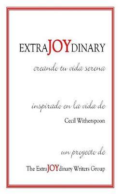 Extrajoydinary: Creando Tu Vida Serena (Hardback)
