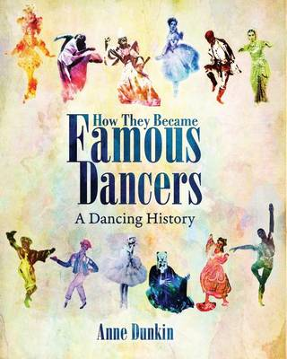 How They Became Famous Dancers: A Dancing History (Paperback)