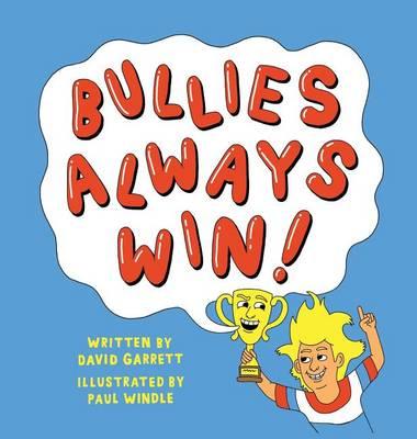 Bullies Always Win: Make Our Children Great Again! - 11031964 1 (Hardback)