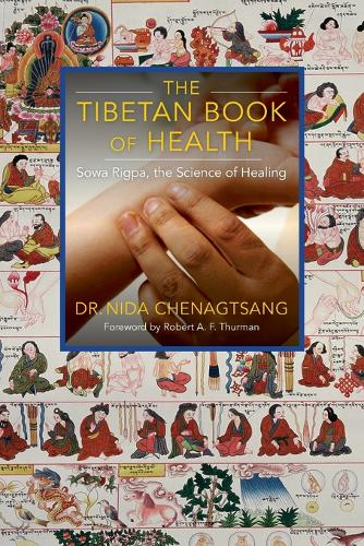 The Tibetan Book of Health: Sowa Rigpa, the Science of Healing (Paperback)