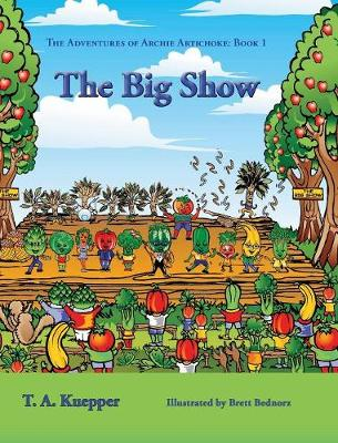 The Big Show - Adventures of Archie Artichoke 1 (Hardback)