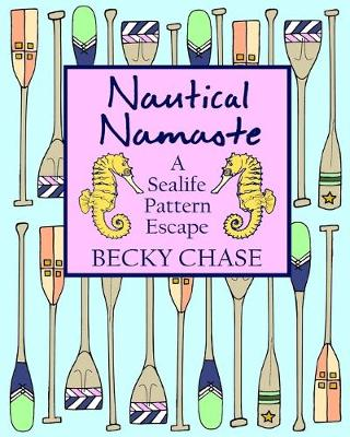 Nautical Namaste: A Sealife Pattern Escape (Paperback)