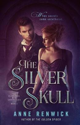 The Silver Skull: An Elemental Steampunk Chronicle - The Elemental Steampunk Chronicles 2 (Paperback)