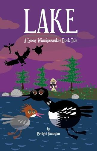 Lake: A Loony Winnipesaukee Duck Tale - Poke and Dawdle 1 (Paperback)