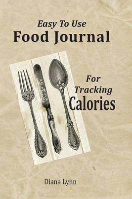 Easy to Use Food Journal for Tracking Calories (Paperback)