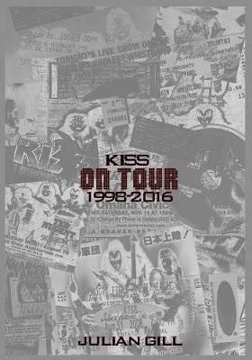 Kiss on Tour, 1998-2016 (Paperback)