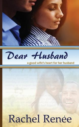 Dear Husband: A Good Wife's Heart for Her Husband (Paperback)
