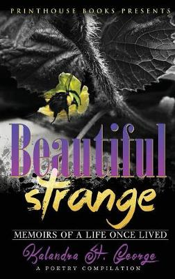 Beautiful Strange: Memoirs of a Life Once Lived (Paperback)