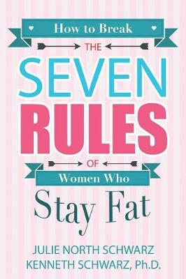 How to Break the Seven Rules of Women Who Stay Fat (Paperback)