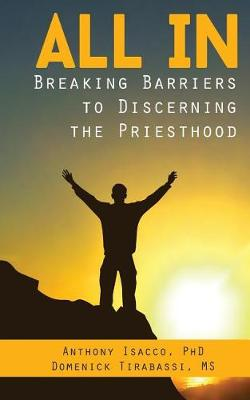 All in: Breaking Barriers to Discerning the Priesthood (Paperback)