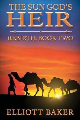 The Sun God's Heir: Rebirth - Sun God's Heir 2 (Paperback)