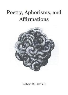 Poetry, Aphorisms, and Affirmations (Paperback)