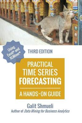 Practical Time Series Forecasting: A Hands-On Guide [3rd Edition] (Hardback)