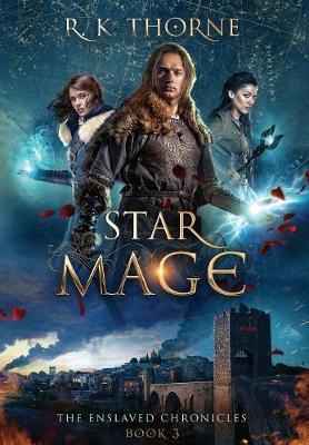 Star Mage - Enslaved Chronicles 3 (Hardback)