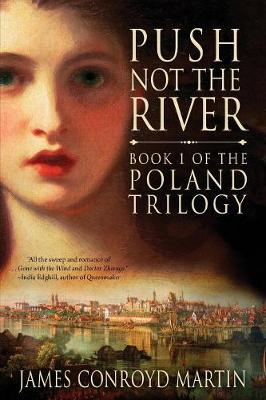 Push Not the River (the Poland Trilogy Book 1) - Poland Trilogy 1 (Paperback)