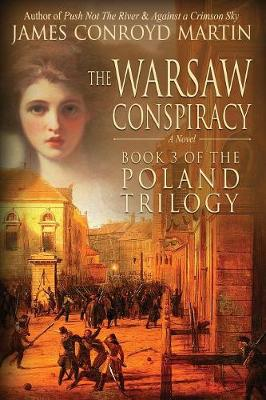 The Warsaw Conspiracy (the Poland Trilogy Book 3) - Poland Trilogy 3 (Paperback)