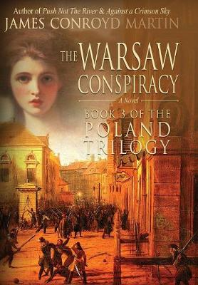 The Warsaw Conspiracy (the Poland Trilogy Book 3) - Poland Trilogy 3 (Hardback)