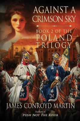 Against a Crimson Sky (The Poland Trilogy Book 2) - Poland Trilogy 2 (Paperback)