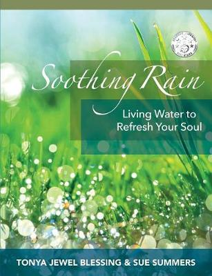 Soothing Rain: Living Water to Refresh Your Soul (Paperback)